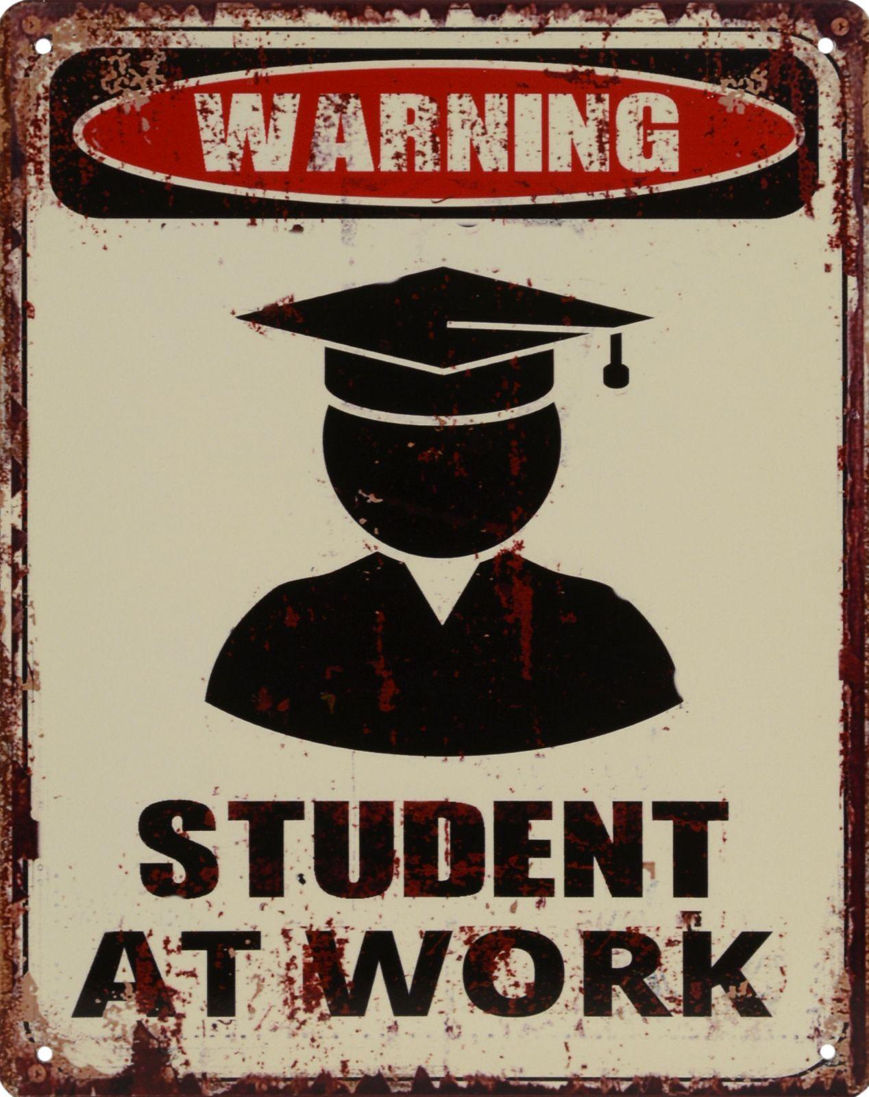 Ретро жестяная вывеска - WARNING STUDENT AT WORK BrokInCZ